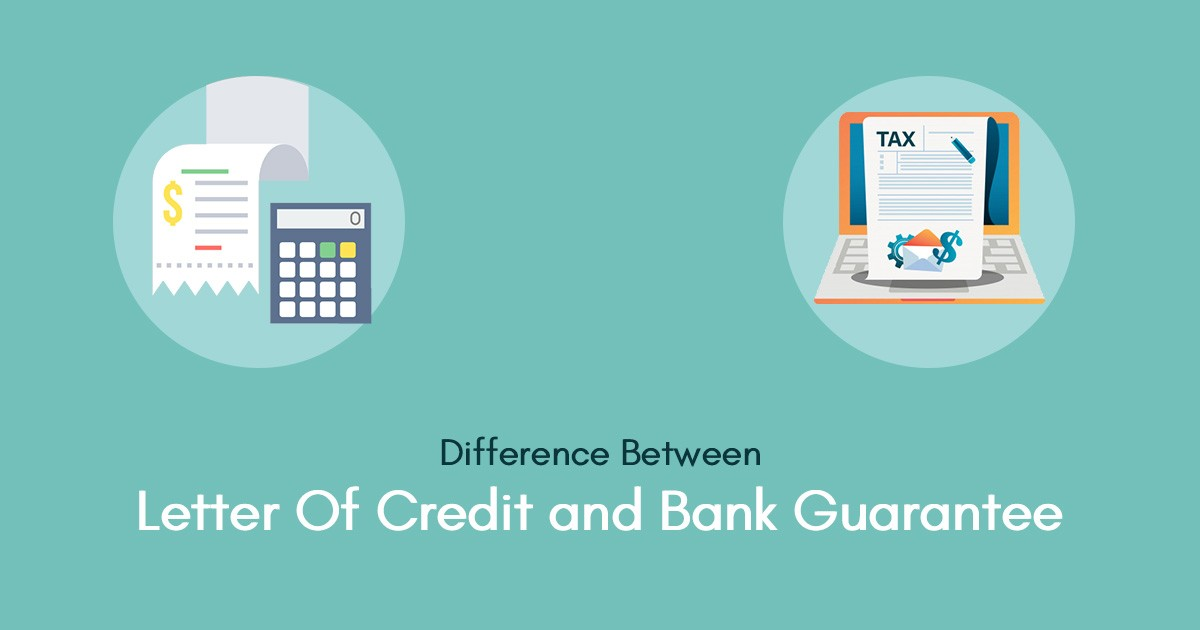 What Is The Difference Between A Letter Of Credit And A Bank Guarantee?